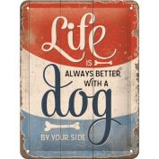 Nostalgic Art Life is Better with a Dog Metal Sign