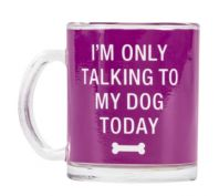 Say What Glass Pet Mug Only Talking To My Dog Purple