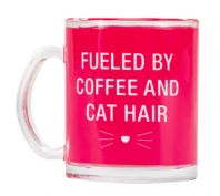 Say What Glass Pet Mug Fueeled By Coffee And Cat Hair Pink